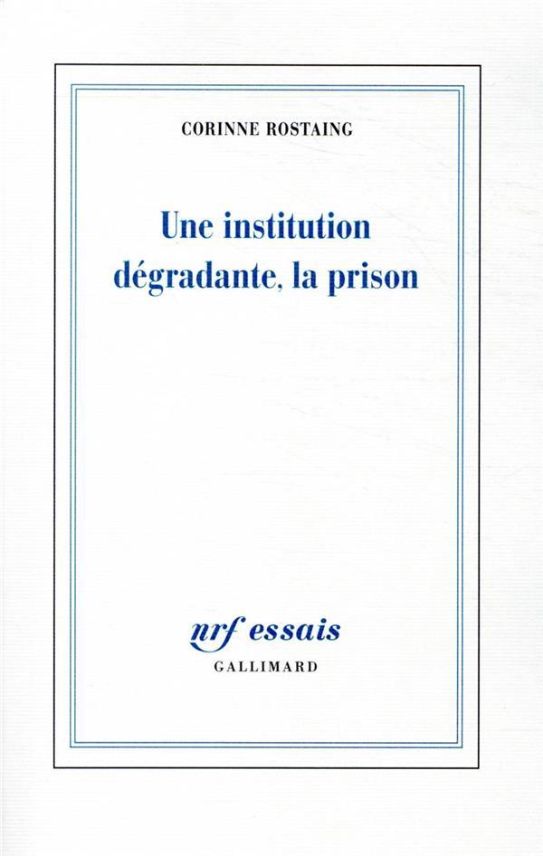 UNE INSTITUTION DEGRADANTE, LA PRISON