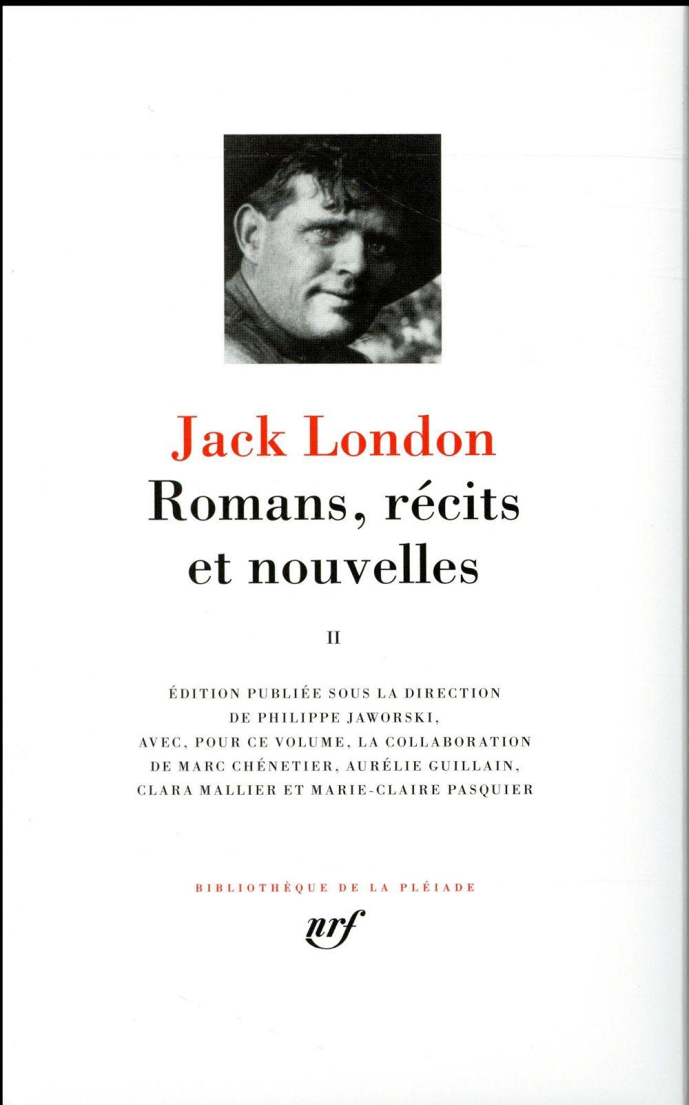 ROMANS, RECITS ET NOUVELLES (T LONDON JACK GALLIMARD
