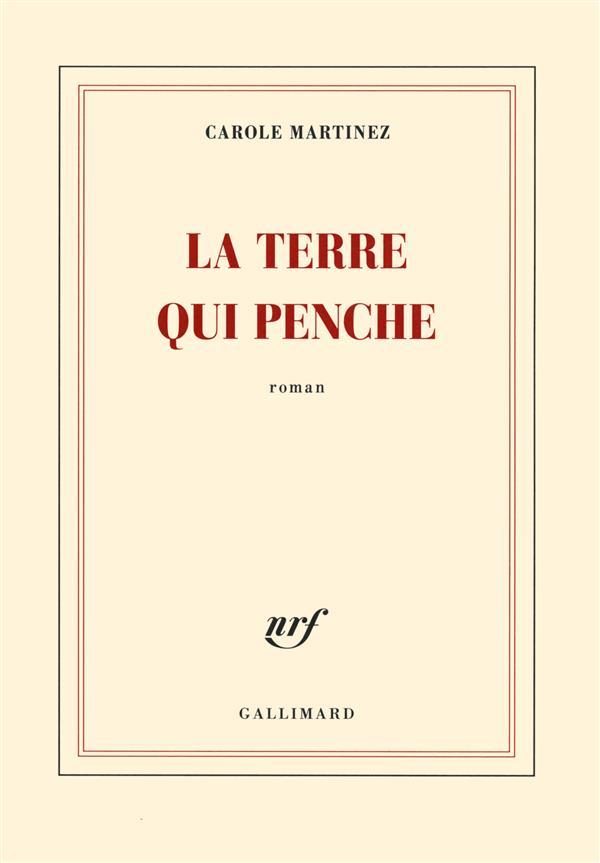 LA TERRE QUI PENCHE Martinez Carole Gallimard