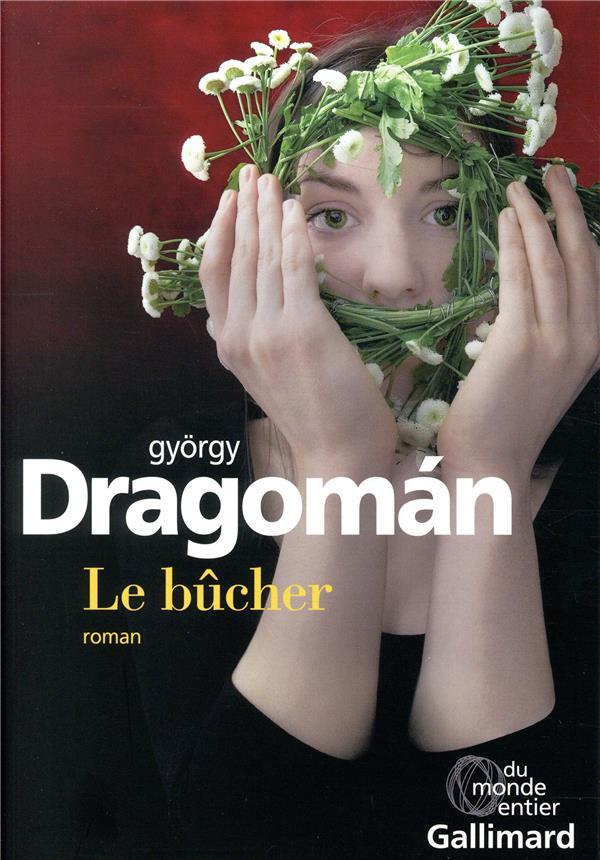LE BUCHER DRAGOMAN GYORGY GALLIMARD