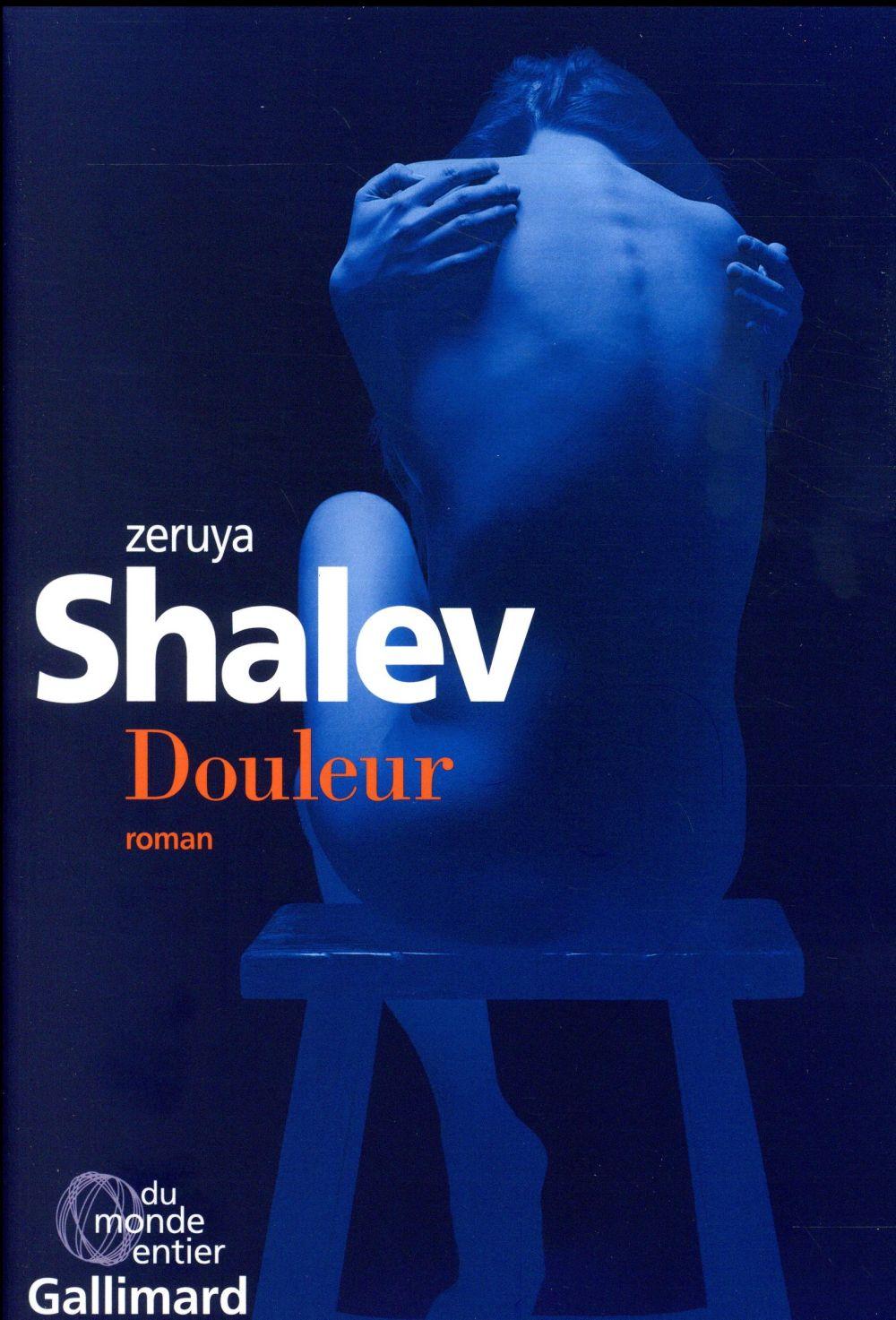 DOULEUR SHALEV ZERUYA Gallimard