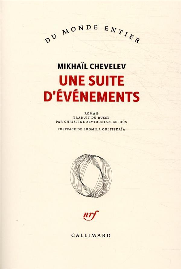 UNE SUITE D'EVENEMENTS CHEVELEV, MIKHAIL GALLIMARD