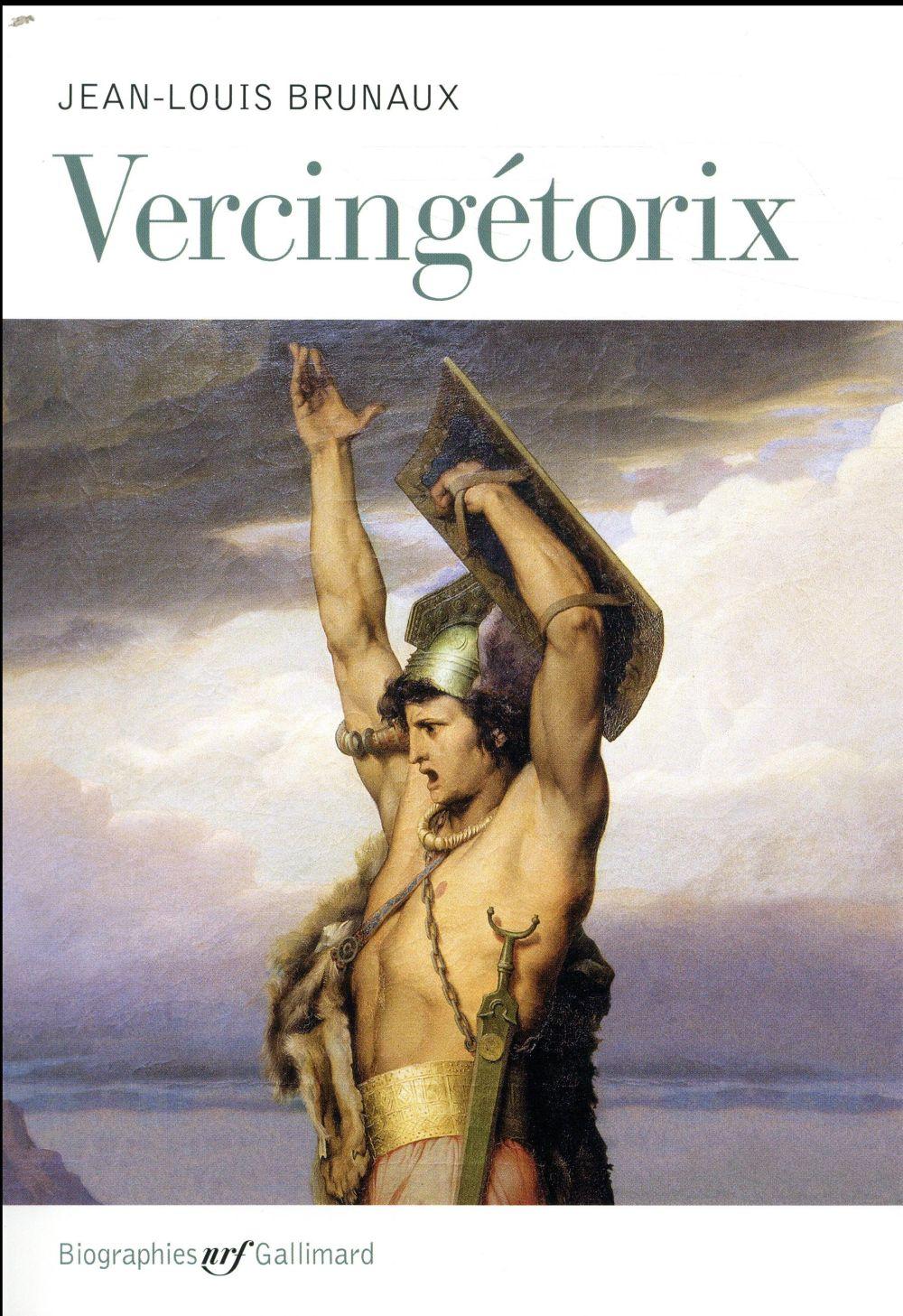 VERCINGETORIX BRUNAUX JEAN-LOUIS GALLIMARD