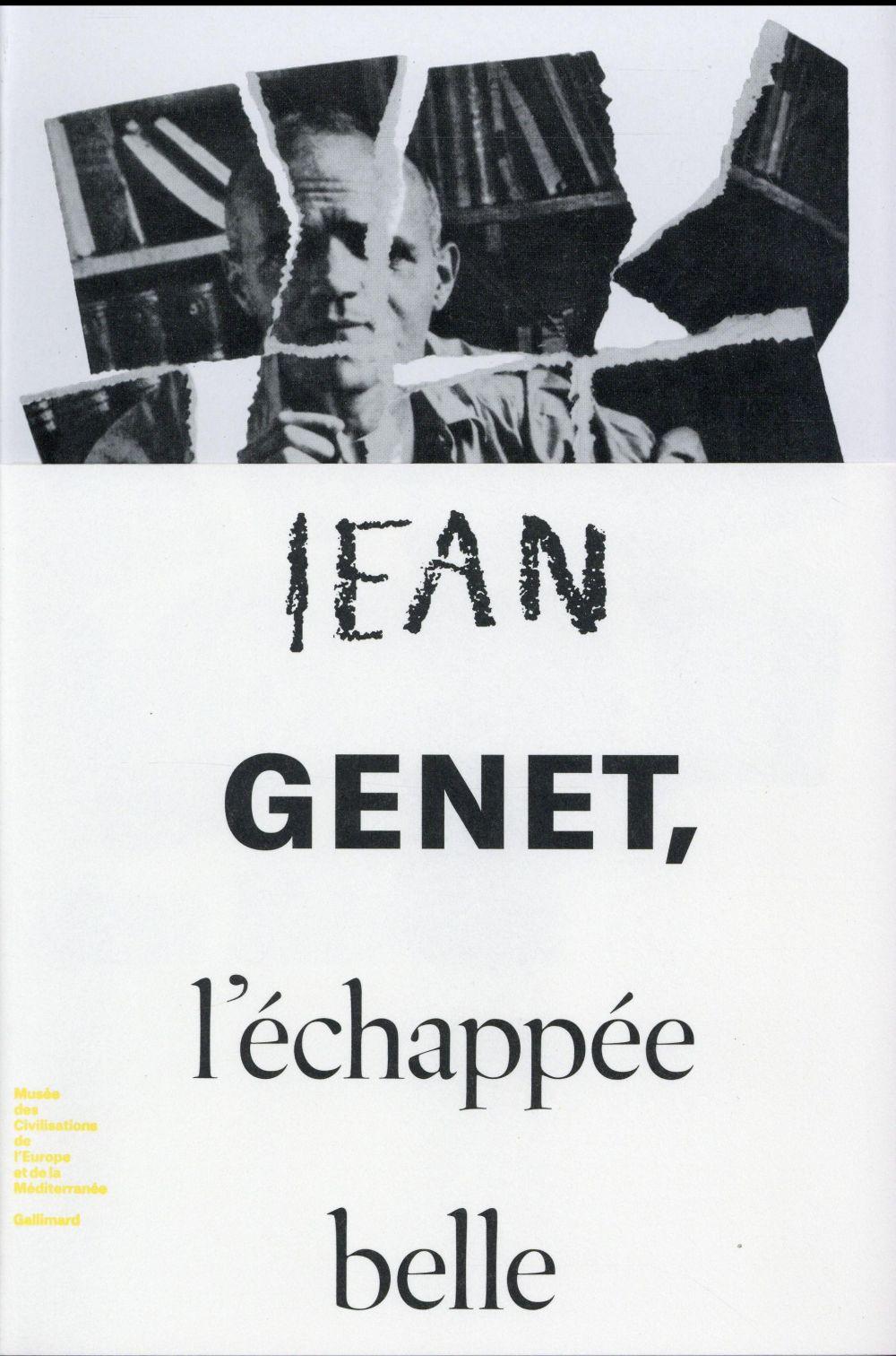 JEAN GENET, L'ECHAPPEE BELLE