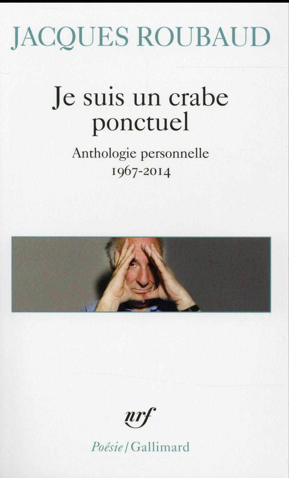 JE SUIS UN CRABE PONCTUEL - ANTHOLOGIE PERSONNELLE 1967-2014