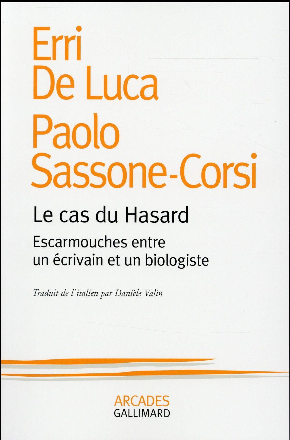LE CAS DU HASARD ESCARMOUCHES ENTRE UN ECRIVAIN ET UN BIOLOGISTE