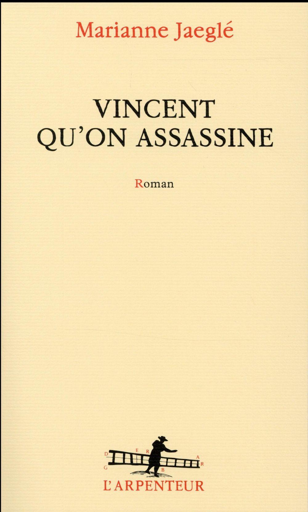 Jaeglé Marianne - VINCENT QU'ON ASSASSINE