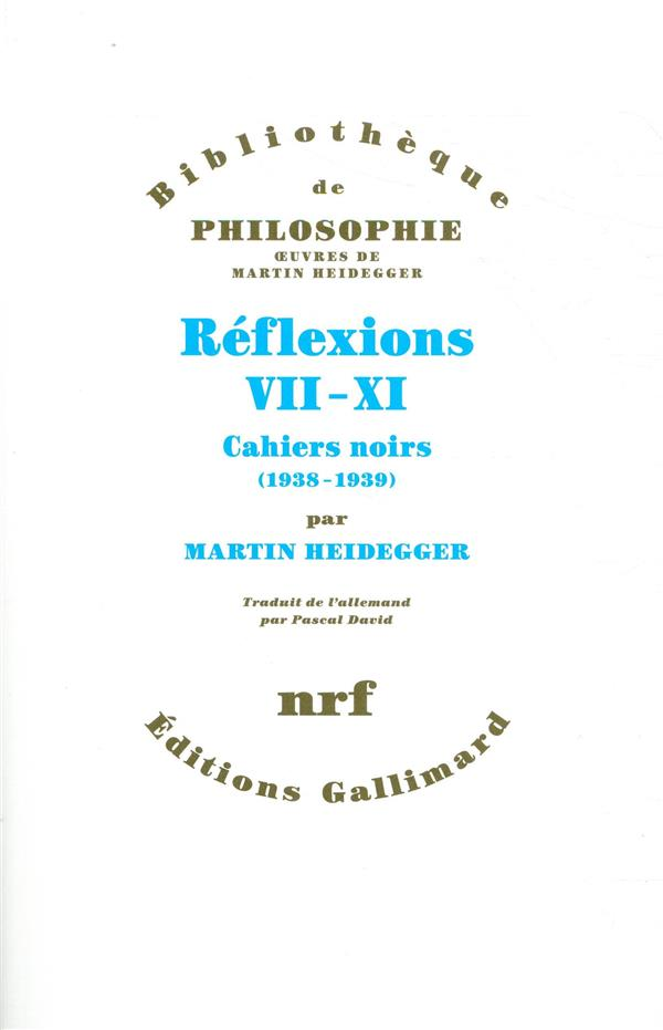 REFLEXIONS VII-XI - CAHIERS NOIRS (1938-1939)