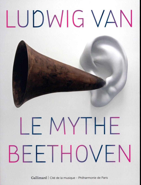 LUDWIG VAN. LE MYTHE BEETHOVEN