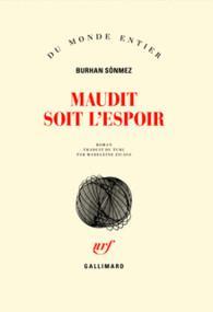MAUDIT SOIT L-ESPOIR SONMEZ BURHAN GALLIMARD