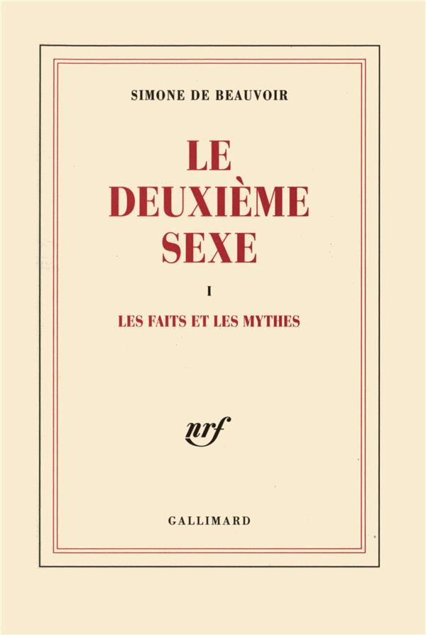 LE DEUXIEME SEXE T.1  -  LES FAITS ET LES MYTHES BEAUVOIR SIMONE GALLIMARD