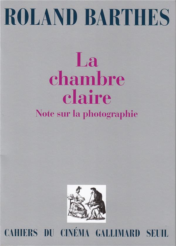 LA CHAMBRE CLAIRE - NOTE SUR LA PHOTOGRAPHIE