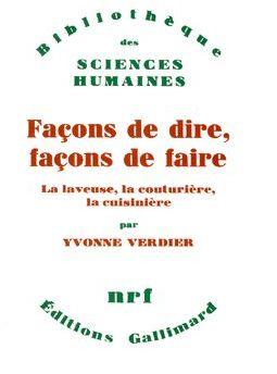 FACONS DE DIRE, FACONS DE FAIRE  -  LA LAVEUSE, LA COUTURIERE, LA CUISINIERE