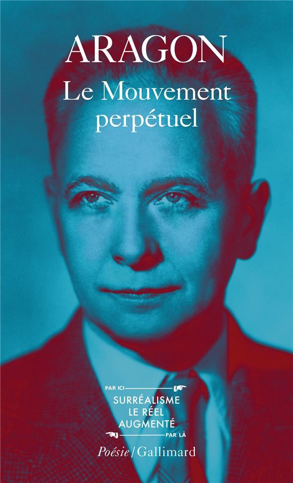 LE MOUVEMENT PERPETUEL  ECRITURES AUTOMATIQUES  FEU DE JOIE ARAGON/JOUFFROY GALLIMARD