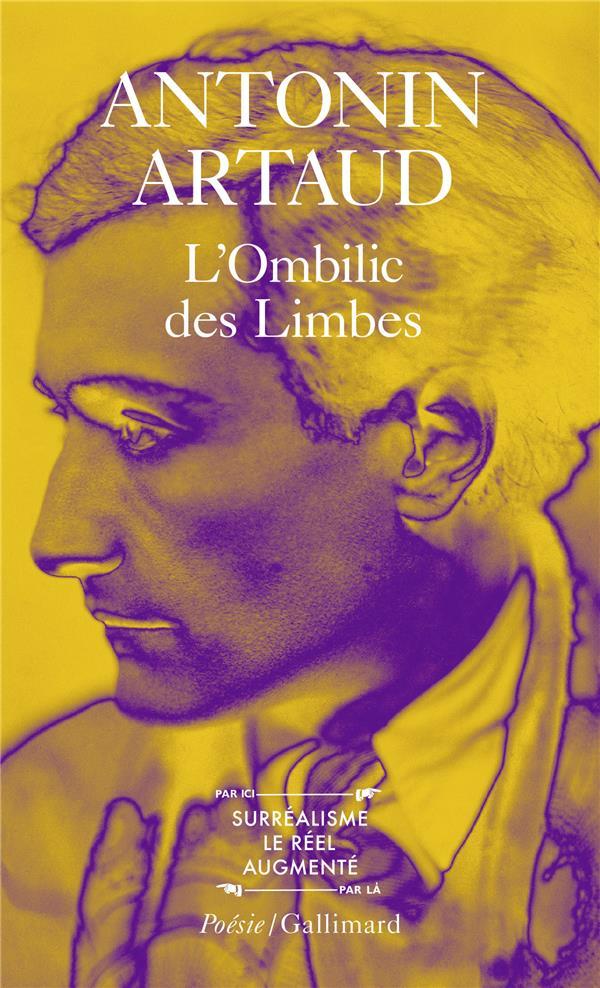 L'OMBILIC DES LIMBES  LE PESE-NERFS FRAGMENTS D'UN JOURNAL D'ENFER L' ART ET LA MORT TEXTES DE L