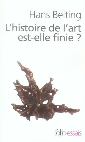 L-HISTOIRE DE L-ART EST-ELLE FINIE ? HISTOIRE ET ARCHEOLOGIE D-UN GENRE