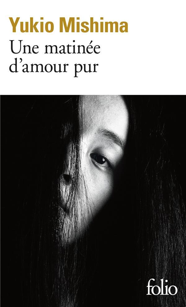 UNE MATINEE D'AMOUR PUR MISHIMA, YUKIO GALLIMARD