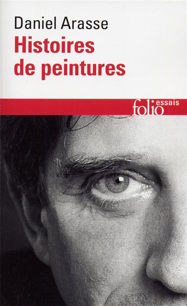 ARASSE DANIEL - HISTOIRES DE PEINTURES