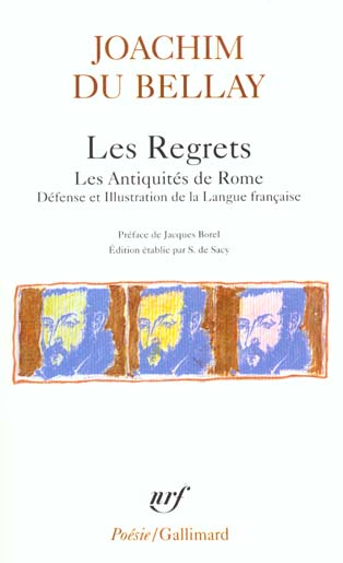 LES REGRETS  LA DEFENSE ET ILLUSTRATION DE LA LANGUE FRANCAISE  LES ANTIQUITES DU BELLAY/BOREL GALLIMARD