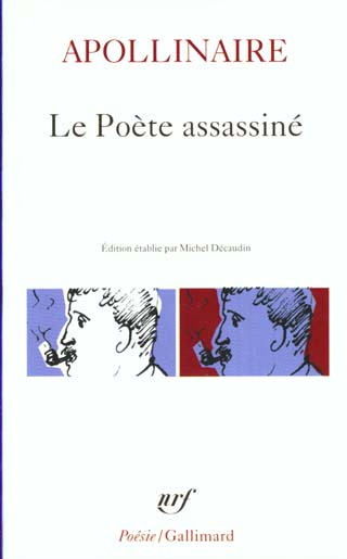 LE POETE ASSASSINE APOLLINAIRE GUILLAUM GALLIMARD