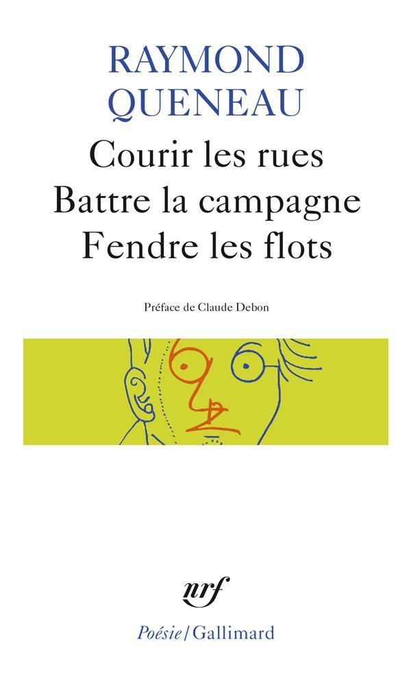 COURIR LES RUES - BATTRE LA CAMPAGNE - FENDRE LES FLOTS
