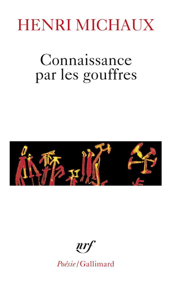 CONNAISSANCE PAR LES GOUFFRES MICHAUX HENRI GALLIMARD
