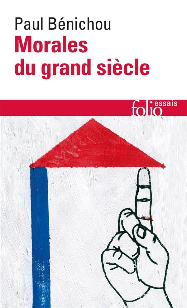 BENICHOU PAUL - MORALES DU GRAND SIECLE