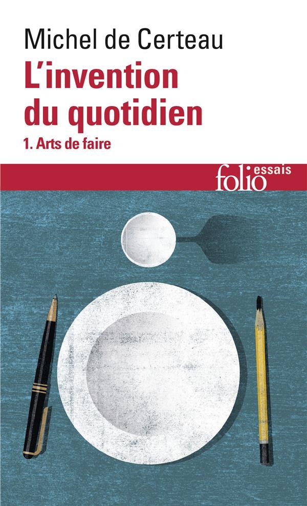L'INVENTION DU QUOTIDIEN T.1  -  ARTS DE FAIRE