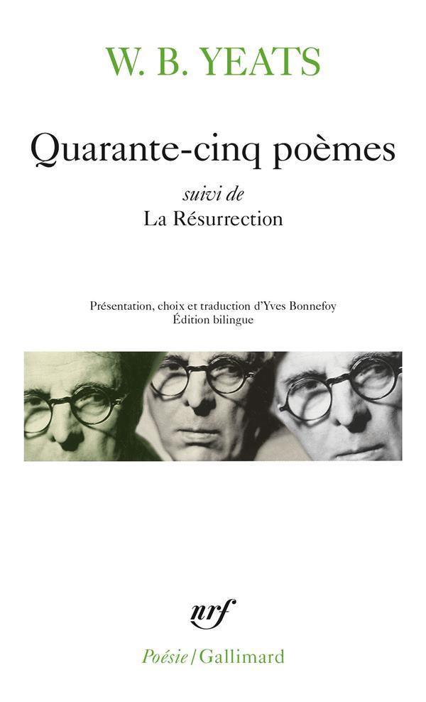 QUARANTE-CINQ POEMES / LA RESU YEATS WILLIAM BUTLER GALLIMARD