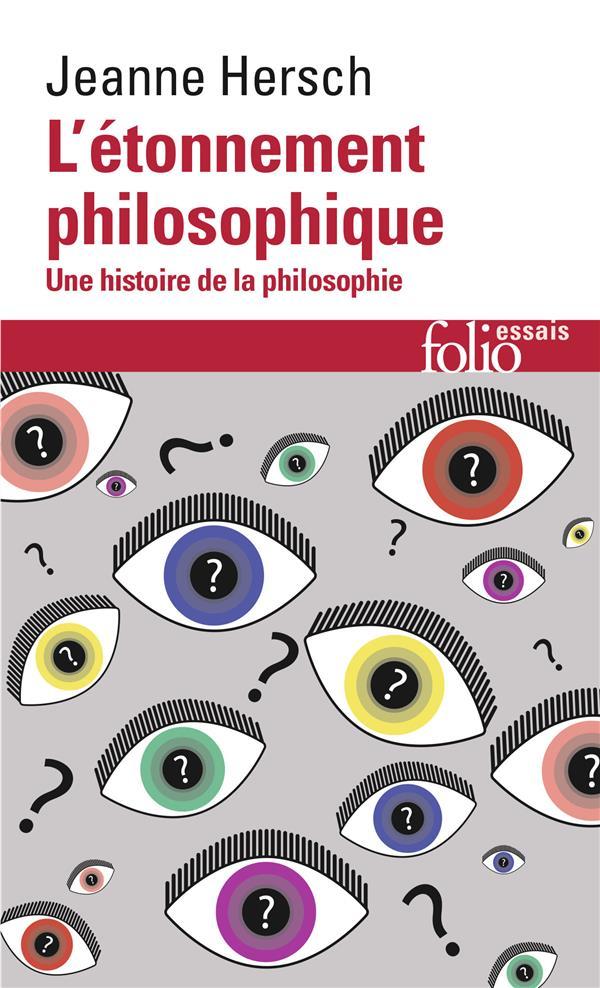 L'ETONNEMENT PHILOSOPHIQUE - UNE HISTOIRE DE LA PHILOSOPHIE HERSCH JEANNE GALLIMARD