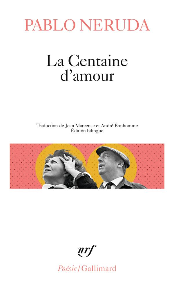 LA CENTAINE D'AMOUR NERUDA PABLO GALLIMARD