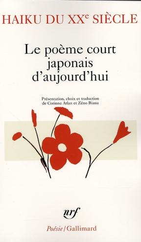 HAIKU DU XX SIECLE  -  LE POEME COURT JAPONAIS D'AUJOURD'HUI