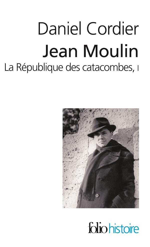JEAN MOULIN  -  LA REPUBLIQUE DES CATACOMBES T.1 CORDIER, DANIEL GALLIMARD