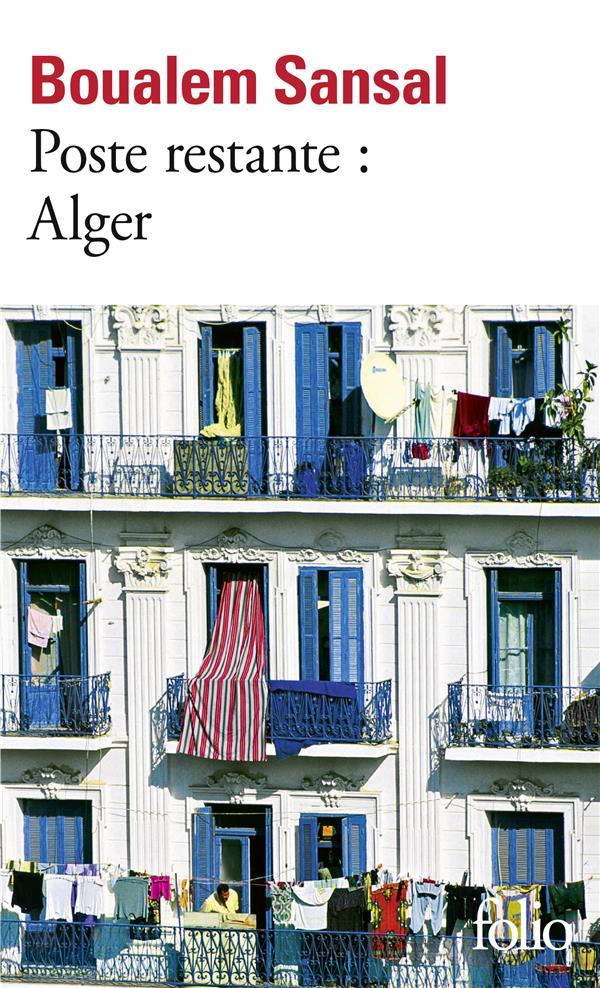 POSTE RESTANTE : ALGER - LETTRE DE COLERE ET D'ESPOIR A MES COMPATRIOTES
