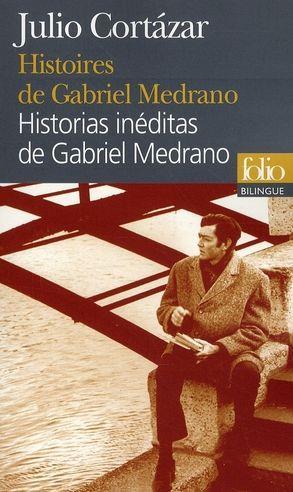 HISTOIRES DE GABRIEL MEDRANO  HISTORIAS INEDITAS DE GABRIEL MEDRANO