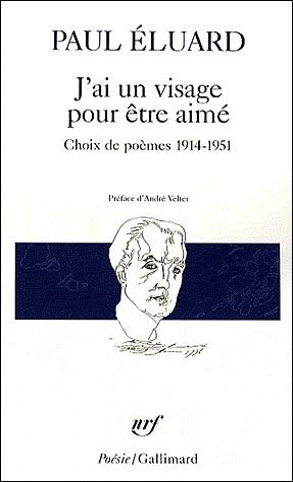 J'AI UN VISAGE POUR ETRE AIME - CHOIX DE POEMES 1914-1951