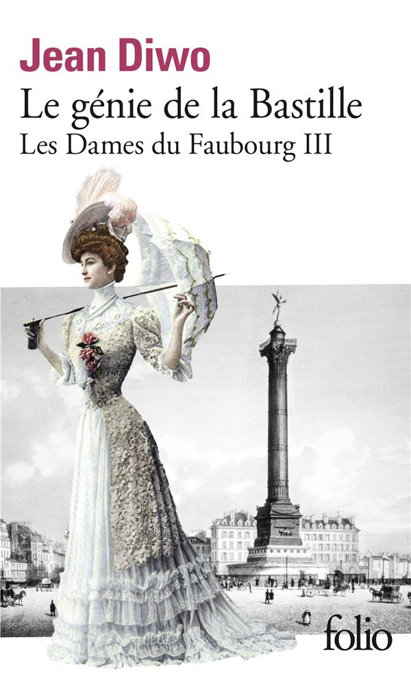 LES DAMES DU FAUBOURG, III : LE GENIE DE LA BASTILLE DIWO JEAN GALLIMARD