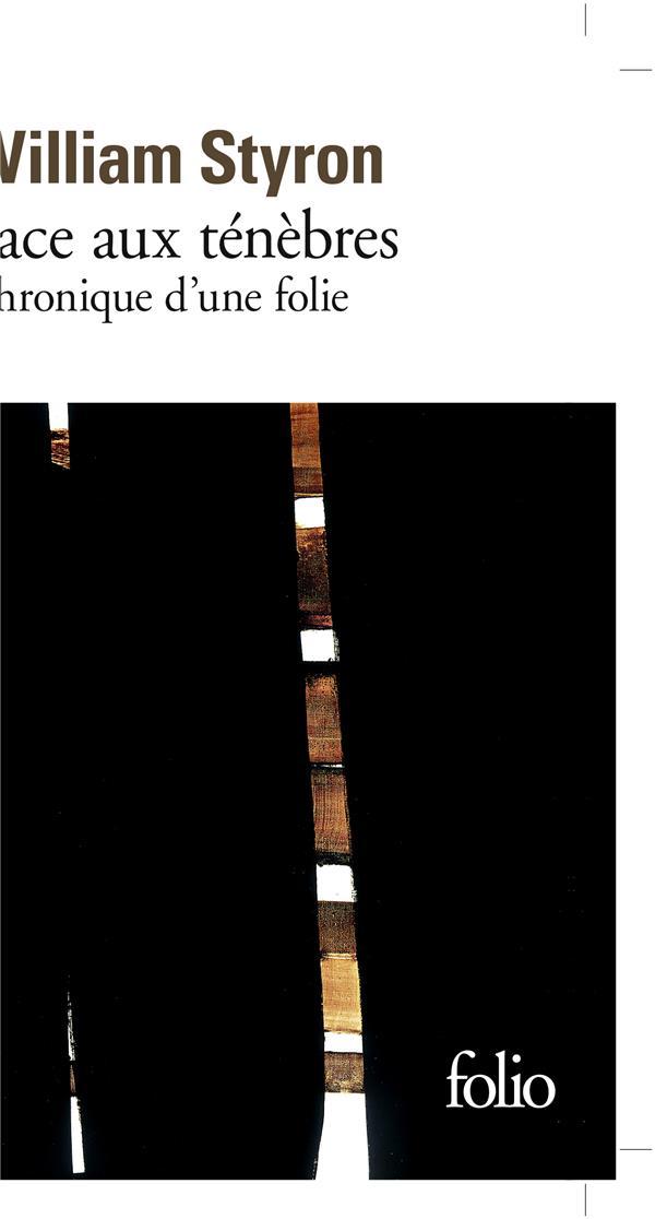 FACE AUX TENEBRES - CHRONIQUE STYRON WILLIAM GALLIMARD