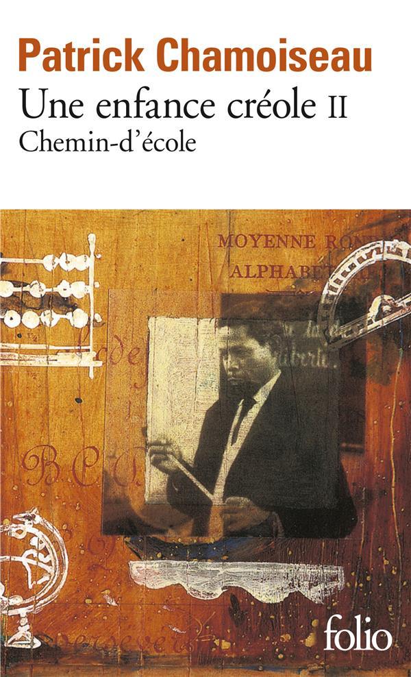 UNE ENFANCE CREOLE (TOME 2-CHEMIN-D'ECOLE)
