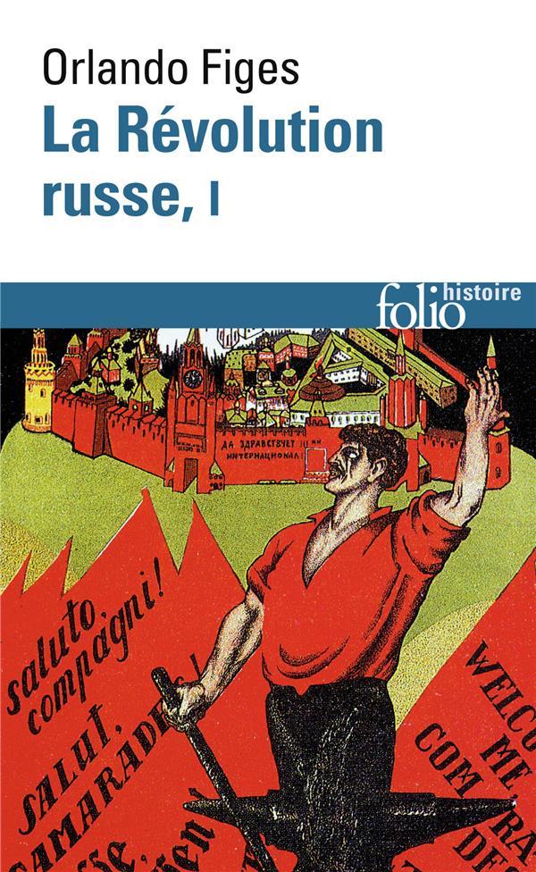 LA REVOLUTION RUSSE - VOL01 - 1891-1924 : LA TRAGEDIE D'UN PEUPLE FIGES/FERRO GALLIMARD