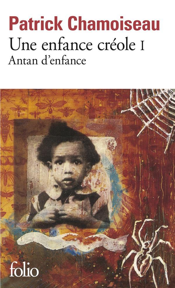 UNE ENFANCE CREOLE (TOME 1-ANTAN D'ENFANCE)