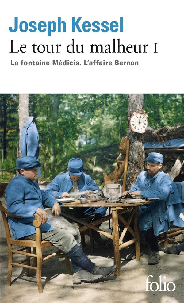 LE TOUR DU MALHEUR T.1  -  LA FONTAINE MEDICIS  -  L'AFFAIRE BERNAN KESSEL, JOSEPH GALLIMARD