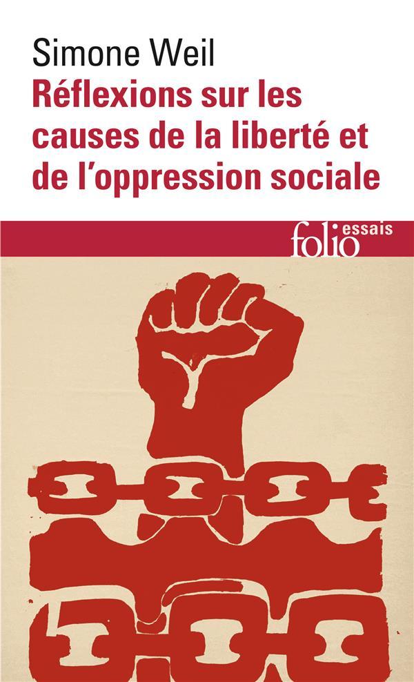 REFLEXIONS SUR LES CAUSES DE LA LIBERTE ET DE L'OPPRESSION SOCIALE WEIL SIMONE GALLIMARD