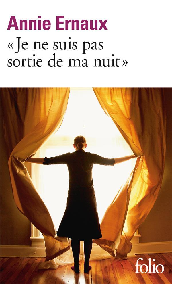 JE NE SUIS PAS SORTIE DE MA NUIT ERNAUX, ANNIE GALLIMARD