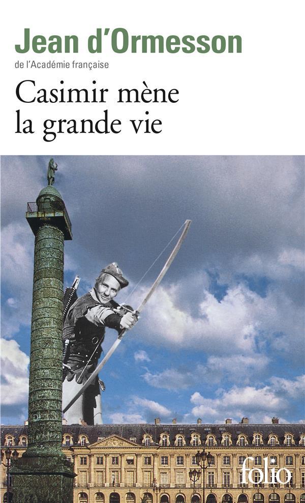 CASIMIR MENE LA GRANDE VIE ORMESSON J D' GALLIMARD