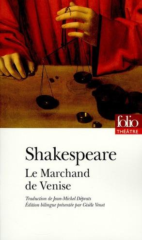 LE MARCHAND DE VENISE SHAKESPEARE WILLIAM GALLIMARD