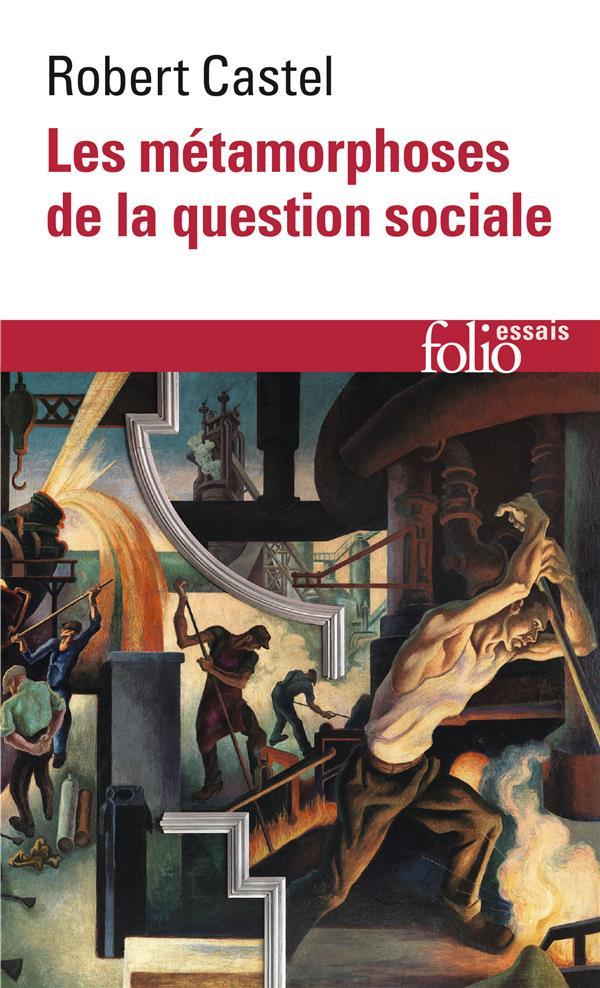 LES METAMORPHOSES DE LA QUESTION SOCIALE - UNE CHRONIQUE DU SALARIAT