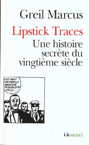 LIPSTICK TRACES  -  UNE HISTOIRE SECRETE DU VINGTIEME SIECLE