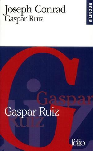 GASPAR RUIZGASPAR RUIZ - UN RECIT ROMANTIQUEA ROMANTIC TALE