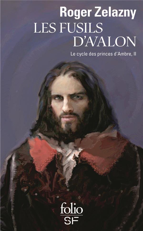 LE CYCLE DES PRINCES D'AMBRE, II : LES FUSILS D'AVALON ZELAZNY ROGER GALLIMARD